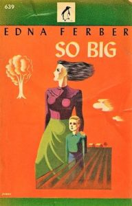 So Big, Edna Ferber